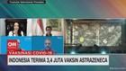 VIDEO: Indonesia Terima 3,4 Juta Vaksin Astrazeneca