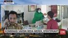 VIDEO: Kombinasi Vaksin Beda Merek, Efektifkah?