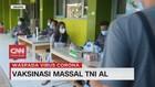 VIDEO: Vaksinasi Massal TNI AL