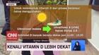 VIDEO: Kenali Vitamin D Lebih Dekat
