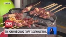 VIDEO: Tips Konsumsi Daging Tanpa Takut Kolesterol