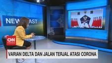 VIDEO: Varian Delta Dan Jalan Terjal Atasi Corona