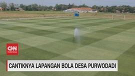 VIDEO: Cantiknya Lapangan Bola Desa Purwodadi
