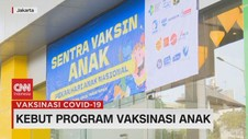 VIDEO: Kebut Program Vaksinasi Anak