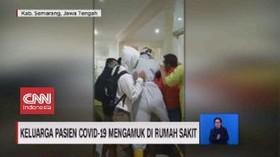 VIDEO: Keluarga Pasien Covid-19 Mengamuk di Rumah Sakit