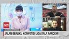 VIDEO: Jalan Berliku Kompetisi Liga Kala Pandemi