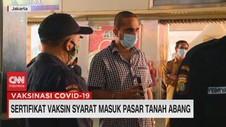 VIDEO: Sertifikat Vaksin Syarat Masuk Pasar Tanah Abang
