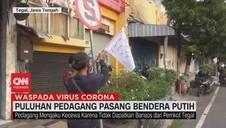 VIDEO: Merugi, Puluhan Pedagang Pasang Bendera Putih