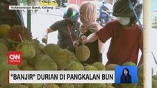 VIDEO: 'Banjir' Durian di Pangkalan Bun