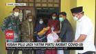 VIDEO: Kisah Pilu Jadi Yatim Piatu Akibat Covid-19