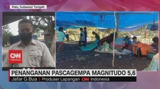 VIDEO: Penanganan Pascagempa Magnitudo 5,6