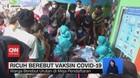 VIDEO: Ricuh Berebut Vaksin Covid-19