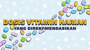 INFOGRAFIS: Dosis Vitamin Harian yang Direkomendasikan