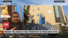 VIDEO: Menanti Pelunasan Utang Pemerintah ke Pengusaha Hotel