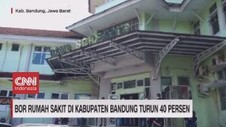 VIDEO: BOR Rumah Sakit di Sejumlah Daerah Mulai Turun