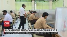VIDEO: Alokasi Dana Pengadaan Laptop Capai Rp 3,7 T