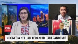 VIDEO: INDONESIA KELUAR TERAKHIR DARI PANDEMI?