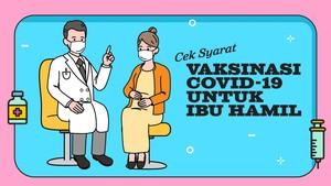 INFOGRAFIS: Cek Syarat Vaksinasi untuk Ibu Hamil