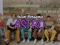 VIDEO: Intim Bersama ASTRO - Part 1
