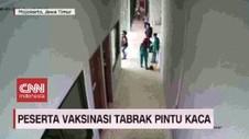 VIDEO: Peserta Vaksinasi Tabrak Pintu Kaca