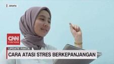 VIDEO: Cara Atasi Stres Berkepanjangan