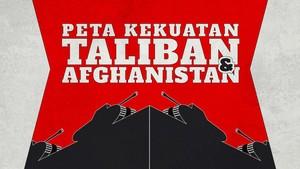 INFOGRAFIS: Peta Kekuatan Militer Afghanistan dan Taliban