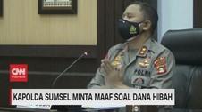 VIDEO: Kapolda Sumsel Minta Maaf Soal Dana Hibah