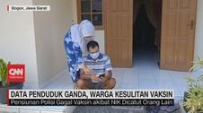 VIDEO: Data Penduduk Ganda, Warga Kesulitan Vaksin