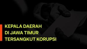 INFOGRAFIS: Daftar Kepala Daerah di Jatim Terlibat Korupsi