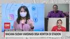 VIDEO: Wacana Sudah Vaksinasi Bisa Nonton di Stadion