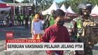 VIDEO: Serbuan Vaksinasi Pelajar Jelang Sekolah Tatap Muka
