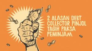 INFOGRAFIS: Alasan Debt Collector Pinjol Tagih Paksa Peminjam