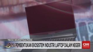 VIDEO: Pembentukan Ekosistem Industri Laptop Dalam Negeri