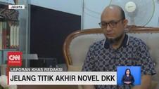 VIDEO: Jelang Titik Akhir Novel Dan Kawan-kawan