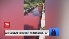 VIDEO: Air Sungai Berubah Menjadi Merah