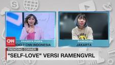 VIDEO: 'Self-Love' Versi Ramengvrl