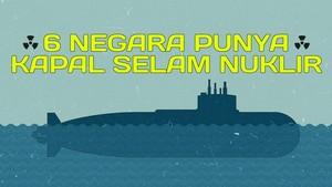 INFOGRAFIS: 6 Negara Punya Kapal Selam Nuklir