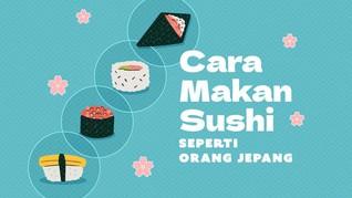 INFOGRAFIS: Cara Makan Sushi ala Orang Jepang Asli