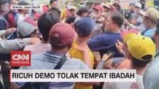 VIDEO: Ricuh Demo Tolak Tempat Ibadah