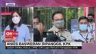 VIDEO: Anies Baswedan Dipanggil KPK