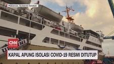 VIDEO: Kapal Apung Isolasi Covid-19 Resmi Ditutup