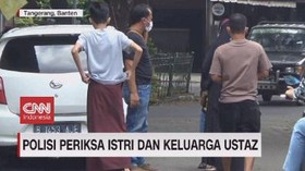 VIDEO: Polisi Periksa Istri Dan Keluarga Ustaz