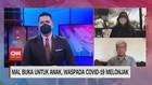 VIDEO: Mal Buka Untuk Anak, Waspada Covid-19 Melonjak