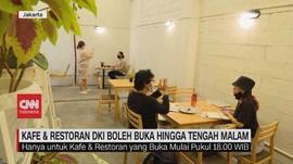 VIDEO: DKI Izinkan Kafe & Restoran Buka Hingga Tengah Malam