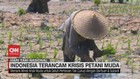 VIDEO: Indonesia Terancam Krisis Petani Muda