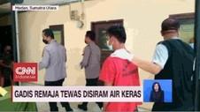 VIDEO: Gadis Remaja Tewas Disiram Air Keras