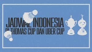 INFOGRAFIS: Jadwal Indonesia di Thomas Cup dan Uber Cup