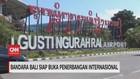 VIDEO: Penerbangan Internasional Bali Dibuka 14 Oktober