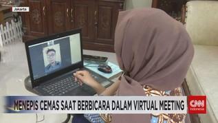 VIDEO: Menepis Cemas Saat Berbicara Dalam Virtual Meeting