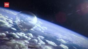 VIDEO: Wisata 'Murah' ke Luar Angkasa dengan Balon Udara